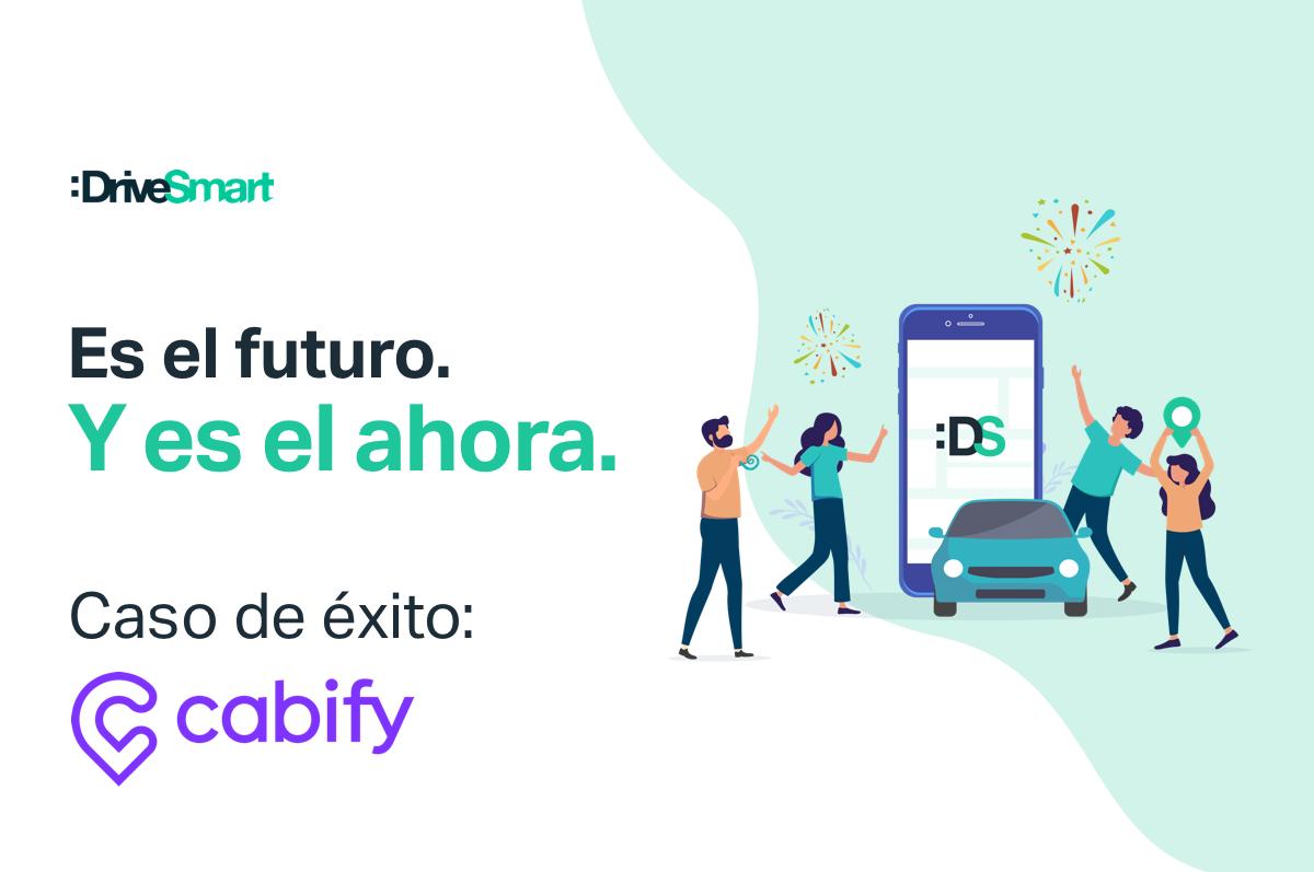 Caso de éxito de Cabify, con :DriveSmart