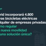 Madrid despega en nueva movilidad con el despliegue de 4800 bicicletas